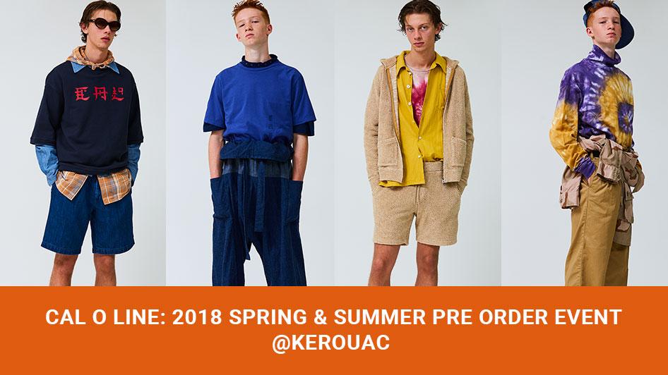 CAL O LINE: 2018 Spring&Summer Pre- Order Event@KEROUAC